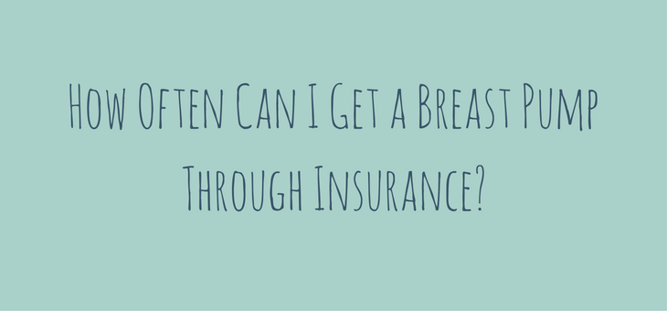How Often Can I Get a Breast Pump Through Insurance?