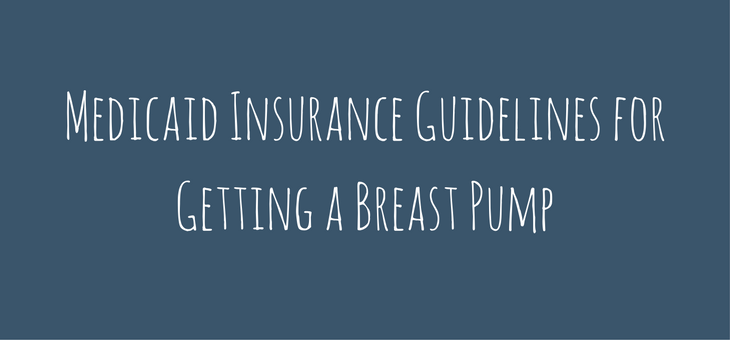 Medicaid Insurance Guidelines for Breast Pumps