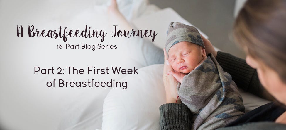 Part 2: The First Week of Breastfeeding