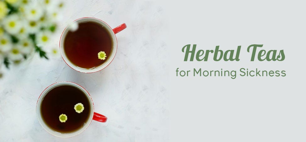Teas and Herbs to Calm Your Morning Sickness
