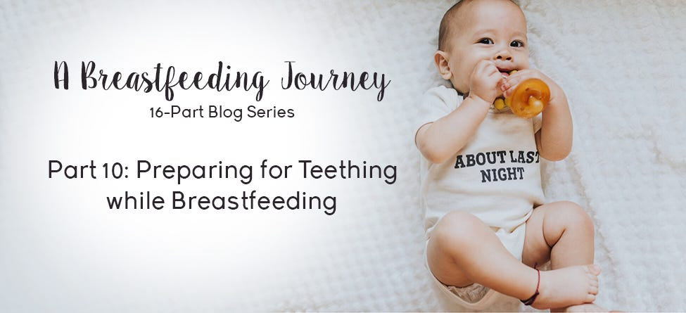 Part 10: Preparing for Teething while Breastfeeding