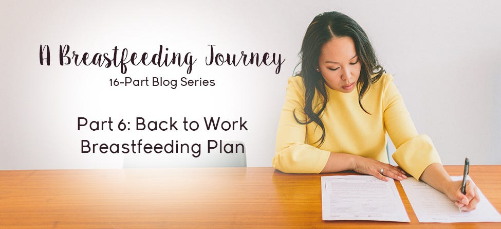 Part 6: Back to Work Breastfeeding Plan
