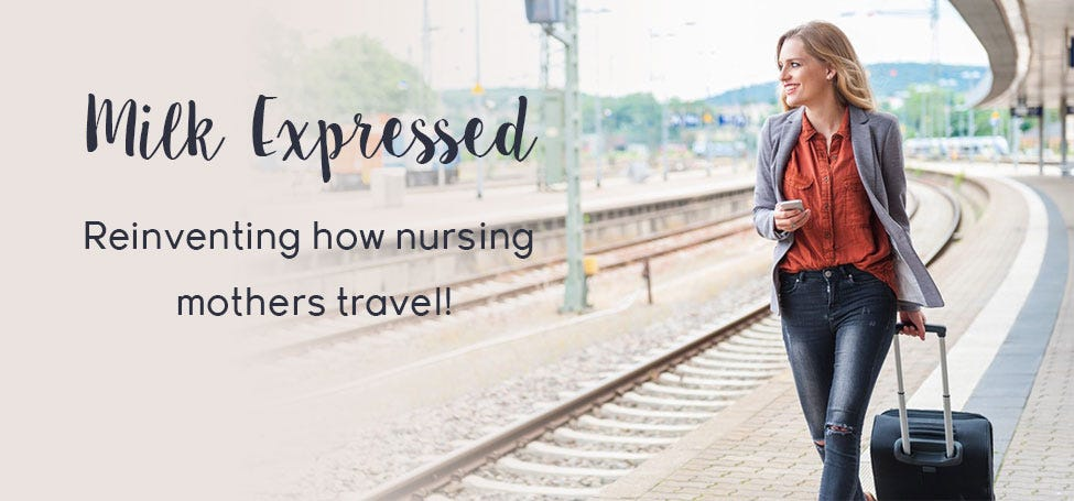 Milk Expressed - Traveling While Pumping or Nursing Just Got Easier