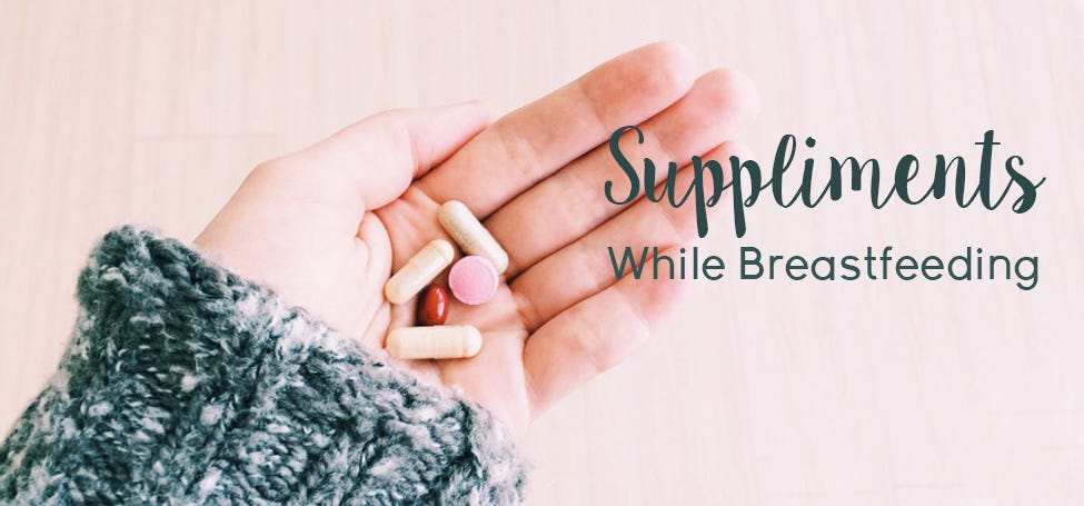 Taking Supplements While Breastfeeding