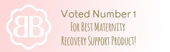 Voted Number 1 for Best Maternity Recovery Support Product!